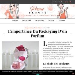 L'importance du packaging d'un parfum - Prime Beauté