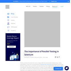The Importance of Parallel Testing in Selenium