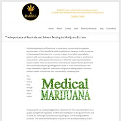 The Importance of Pesticide and Solvent Testing for Marijuana Extracts