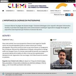 L'importance du cadrage en photographie- CLEMI