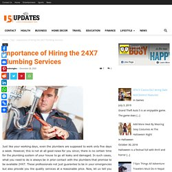 Importance of Hiring the 24X7 Plumbing Services