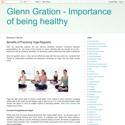 Glenn Gration - Importance of being healthy: Benefits of Practicing Yoga Regularly