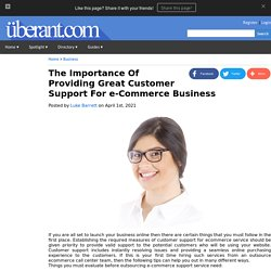 The Importance Of Providing Great Customer Support For e-Commerce Business