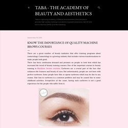 Know the Importance of Quality Machine Brows Courses