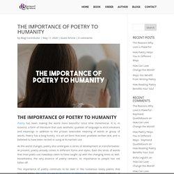 The Importance of Poetry to Humanity - Raymond Quattlebaum