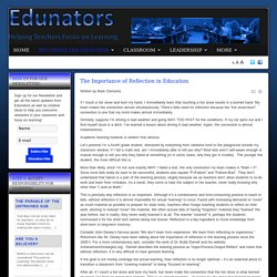 Edunators - Helping Teachers Overcome Obstacles and Focus on Learning - The Importance of Reflection in Education
