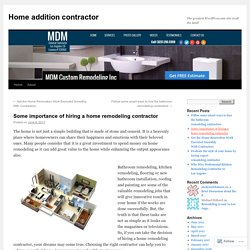 Some importance of hiring a home remodeling contractor