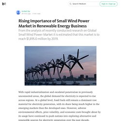 Rising Importance of Small Wind Power Market in Renewable Energy Business