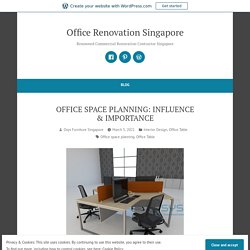 OFFICE SPACE PLANNING: INFLUENCE & IMPORTANCE