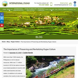 The Importance of Preserving and Revitalizing Ifugao Culture