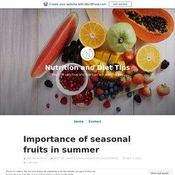 Importance of seasonal fruits in summer