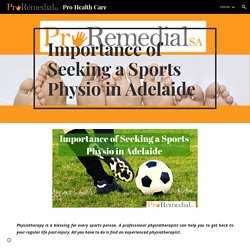 Pro Health Care - Importance of seeking a sports physio in Adelaide