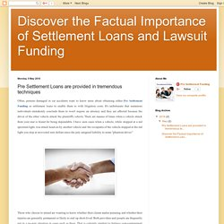 Discover the Factual Importance of Settlement Loans and Lawsuit Funding: Pre Settlement Loans are provided in tremendous techniques