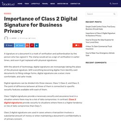 Importance of Class 2 Digital Signature for Business Privacy