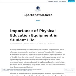 Importance of Physical Education Equipment in Student Life – Spartanathleticco
