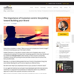 The Importance of Customer-centric Storytelling toward Building your Brand - B2B Lead Generation Australia