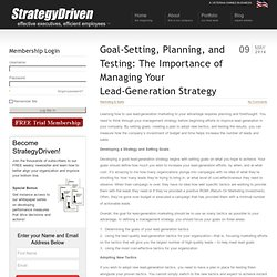 Goal-Setting, Planning, and Testing: The Importance of Managing Your Lead-Generation Strategy - StrategyDriven