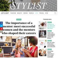 The importance of a mentor: meet successful women and the mentors who shaped their careers