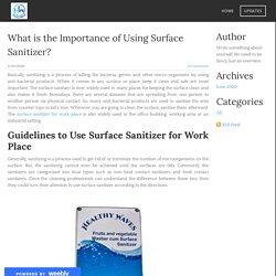 What is the importance of using surface sanitizer?