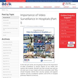 Importance of Video Surveillance in Hospitals (Part I)