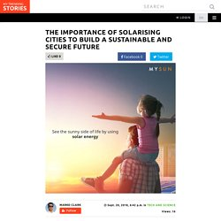 The Importance of Solarising Cities to Build a Sustainable and Secure Future