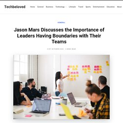 Jason Mars Discusses the Importance of Leaders Having Boundaries with Their Teams - Techbeloved
