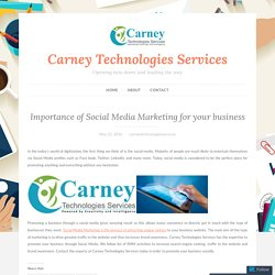 Importance of Social Media Marketing for your business – Carney Technologies Services