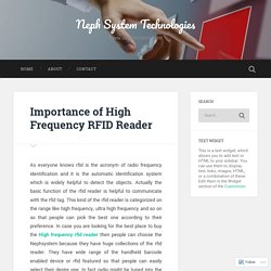 Importance of High Frequency RFID Reader – Neph System Technologies