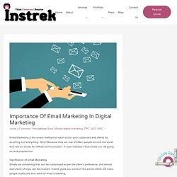 Importance Of Email Marketing In Digital Marketing - Instrek Technologies - Delhi Based Best Web Designing & Digital Marketing Company