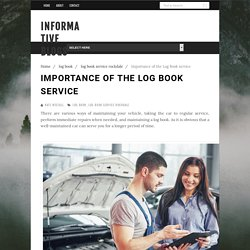 Importance of the Log Book service - Informative Blogs