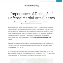 Importance of Taking Self Defense Martial Arts Classes – thunderbolttraining