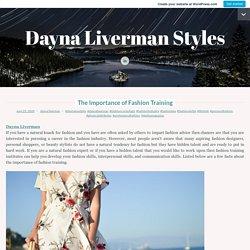 The Importance of Fashion Training - Dayna Liverman - Medium