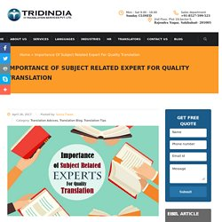 Importance Of Subject Related Expert For Quality Translation