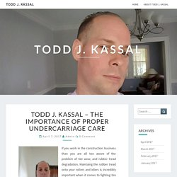 Todd J. Kassal - The Importance of Proper Undercarriage Care