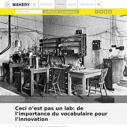 Ceci n'est pas un lab: de l'importance du vocabulaire pour l'innovation