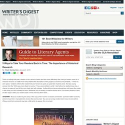 5 Ways to Take Your Readers Back in Time: The Importance of Historical ResearchWritersDigest.com