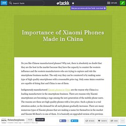 Importance of Xiaomi Phones Made in China