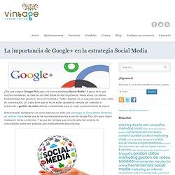 La importancia de Google+ en la estrategia Social Media