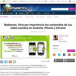 My6sense, filtra por importancia los contenidos de tus redes sociales en Android, iPhone y Chrome