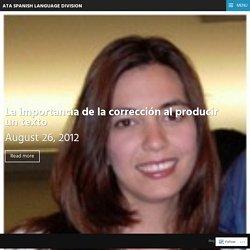 La importancia de la corrección al producir un texto – ATA Spanish Language Division
