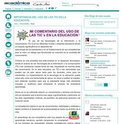IMPORTANCIA DEL USO DE LAS TIC EN LA EDUCACION