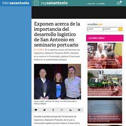 Exponen acerca de la importancia del desarrollo logístico de San Antonio en seminario portuario