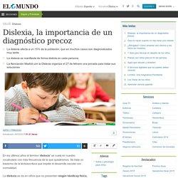 Dislexia, la importancia de un diagnóstico precoz