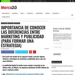 Importancia de conocer las diferencias entre marketing y publicidad