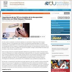 Importancia de las TIC en el ámbito de la discapacidad. Entrevista con Hilda Vázquez Villanueva. Entrevista con Hilda Vázquez Villanueva
