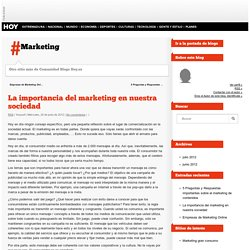 La importancia del marketing en nuestra sociedad