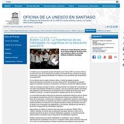 Boletín LLECE: La importancia de las habilidades no cognitivas en la educación post-2015
