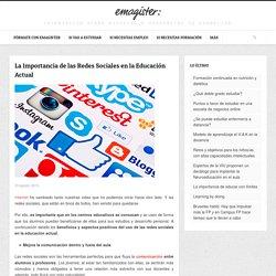 Redes Socilaes: La Importancia de las Redes Sociales en la Educación Actual