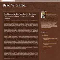 Brad Zarba Advises Any Leader To Show Important Abilities To Be A Successful Pioneer
