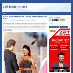 Why it is Important for an Actor to Adapt to the Given Role? ~ AAFT School of Cinema